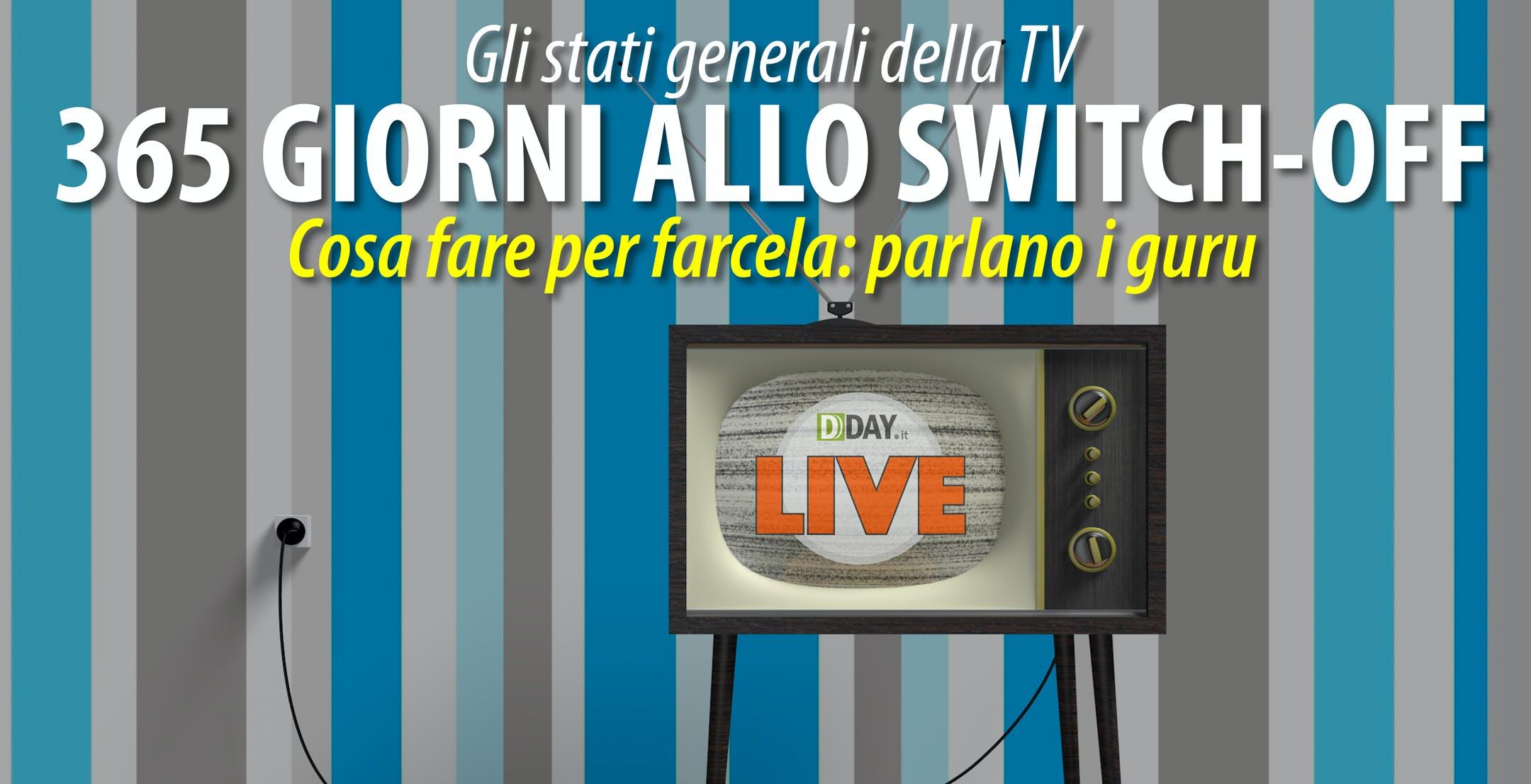 La grande tavola rotonda sullo Switch-off TV a un anno dalle scadenze. Live streaming il 1 settembre alle 11:00