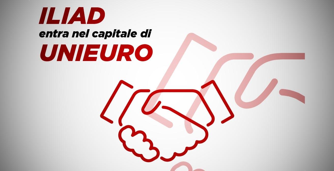 Iliad entra di prepotenza in Unieuro con un'operazione da 53 milioni di euro