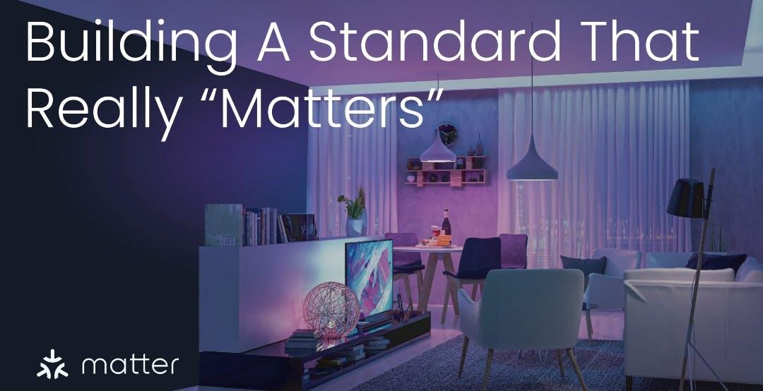 Matter, lo standard universale per l'IoT, è in ritardo: arriverà nel 2022