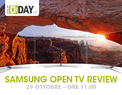 "Vieni a provare con DDAY.it un TV top: partecipa al ""Samsung Open TV Review"""